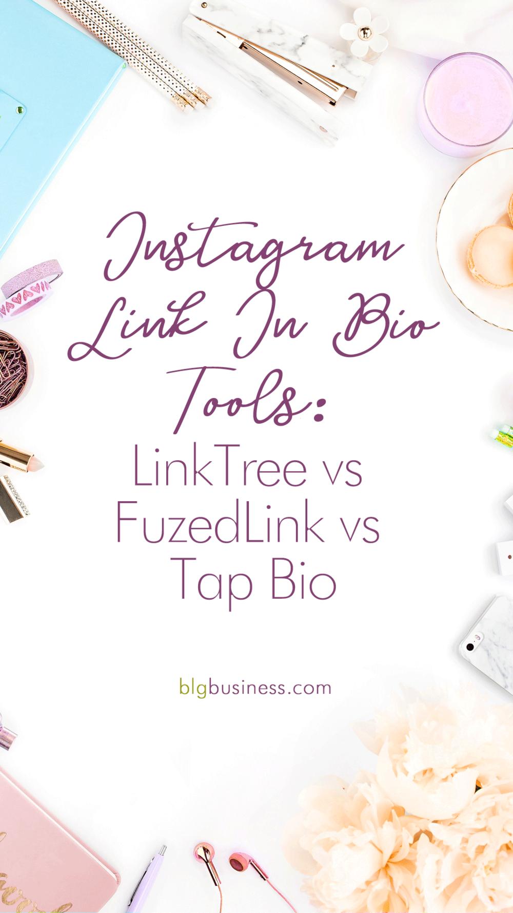 Instagram Link In Bio Tools: LinkTree vs FuzedLink vs TapBio