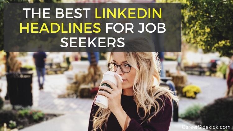 The 10 Best LinkedIn Headlines For Job Seekers (Examples)
