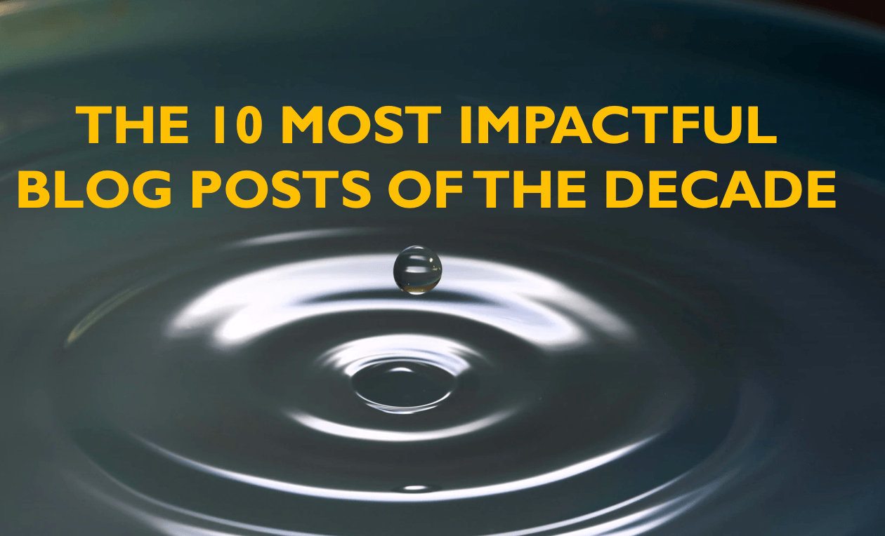 The 10 most impactful blog posts of the decade