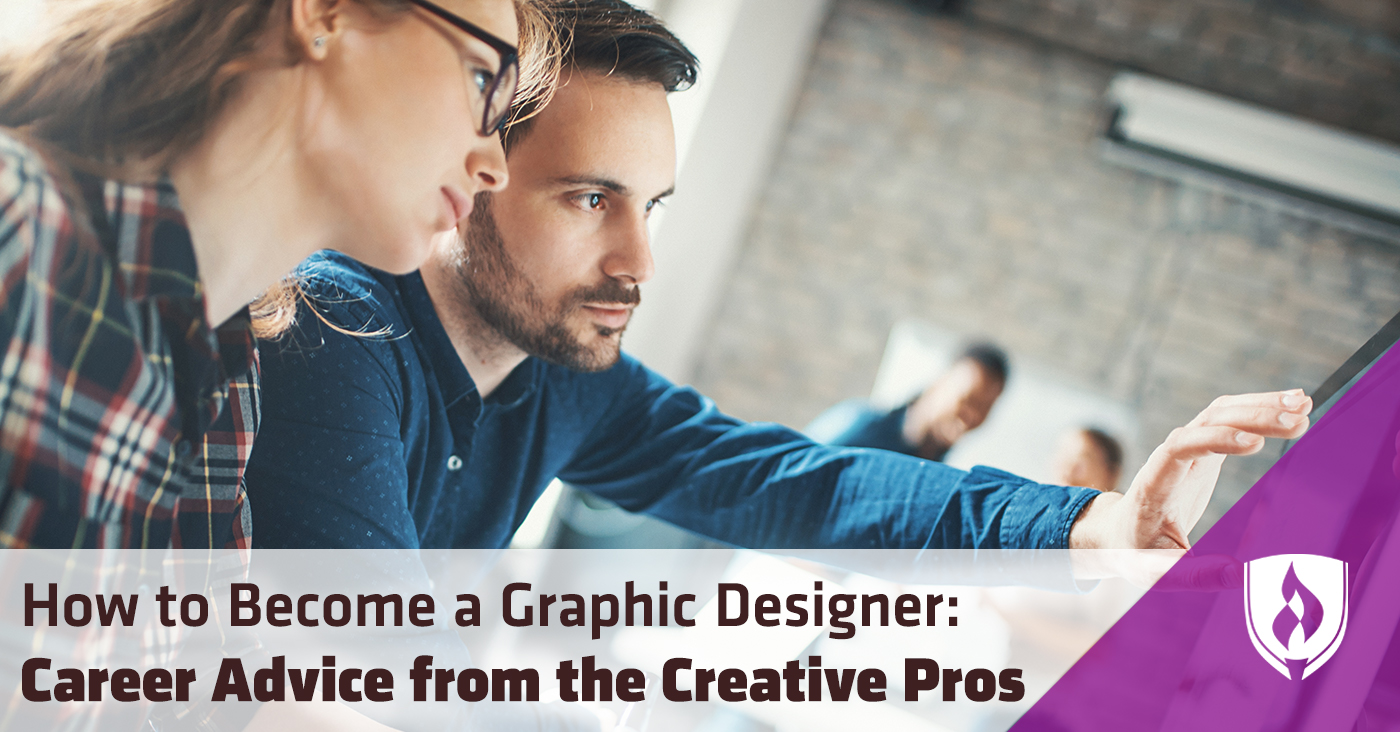 How to Become a Graphic Designer: Career Advice from Creative Pros
