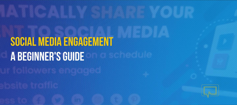 Social Media Engagement: A Beginner's Guide for 2020