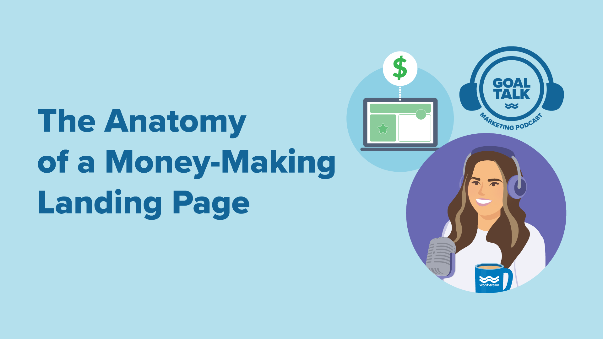 Goal Talk Podcast Episode 13: The Anatomy of a Money-Making Landing Page