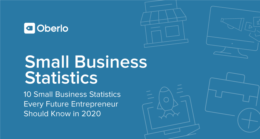 10 Small Business Statistics Every Future Entrepreneur Should Know in 2020