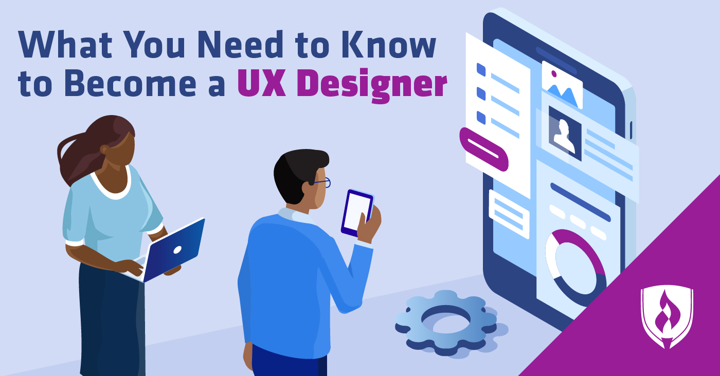 What You Need to Know to Become a UX Designer