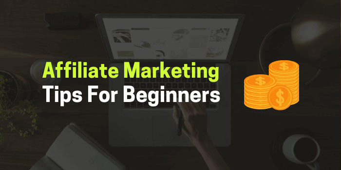 9 Affiliate Marketing Tips for Beginners in 2021 (Learn To Earn More Money)