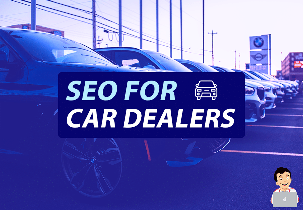 SEO for Car Dealers – What to Know & What to Expect