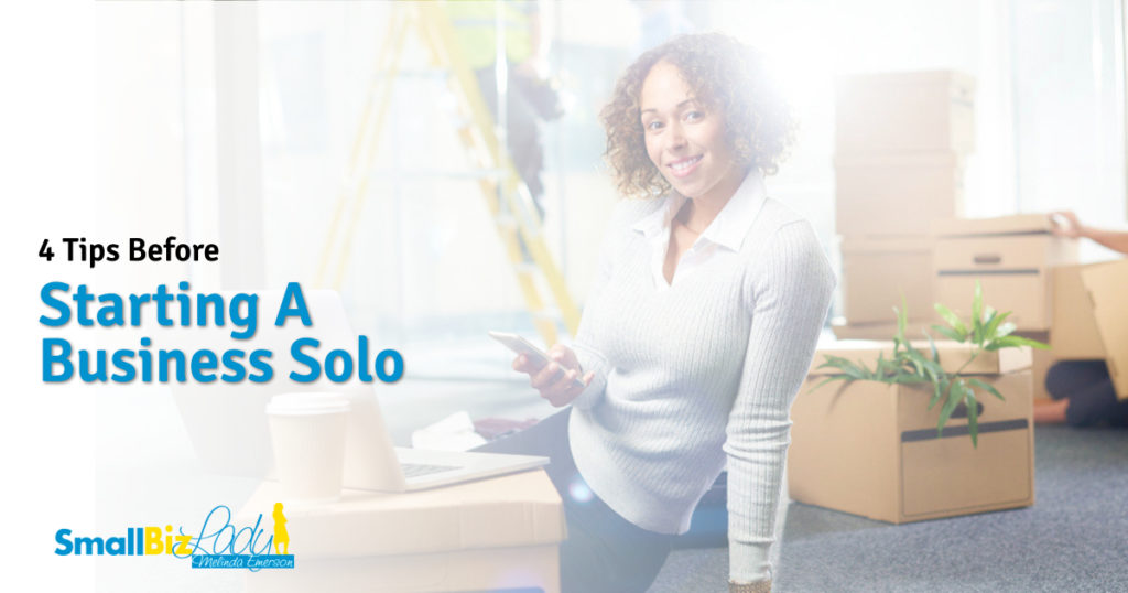 4 Tips Before Starting A Business Solo