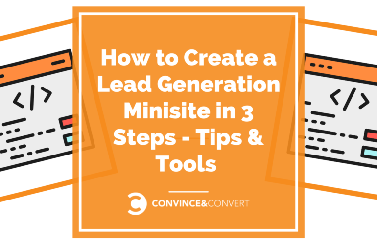 How to Create a Lead Generation Minisite in 3 Steps – Tips & Tools