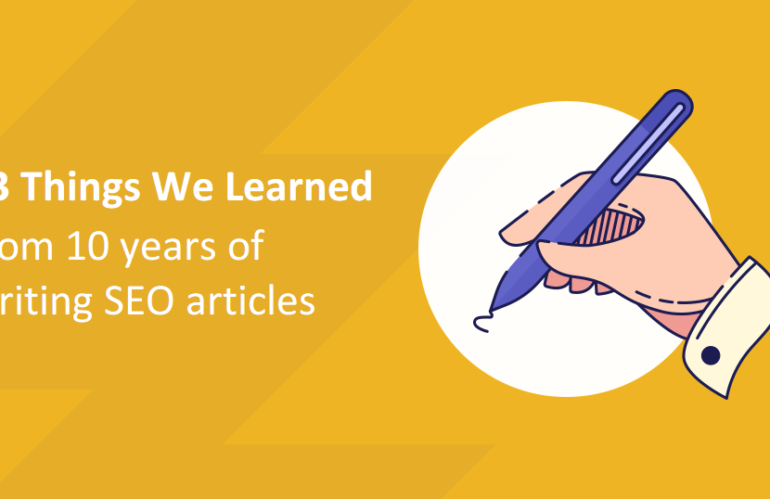 13 Things We Learned from 10 Years of Writing SEO Friendly Blog Posts