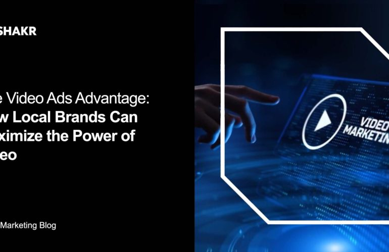The Video Ads Advantage: How Local Brands Can Maximize the Power of Video