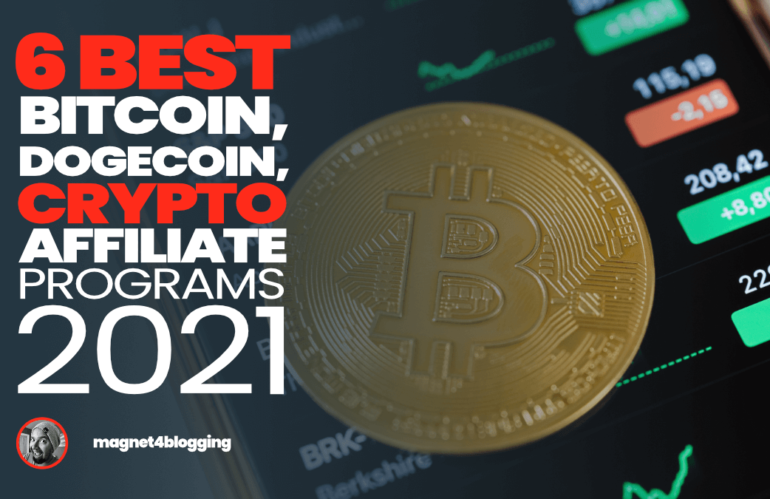 6 Best Bitcoin, Dogecoin, And Crypto Affiliate Programs To Make Money! [2021 Edition]