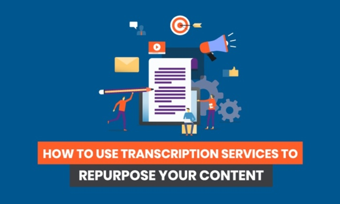 How to Use Transcription Services to Repurpose Your Content